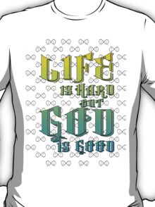 Life Is..God Is.. (Sun and Sky) T-Shirt