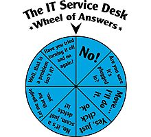 The IT Service Desk Wheel of Answers. Photographic Print