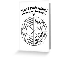 The IT Professional Wheel of Answers. Greeting Card