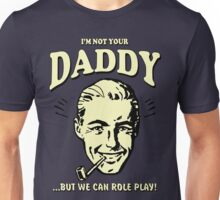 Retro Humor-Not Your Daddy Unisex T-Shirt