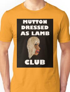 MUTTON DRESSED AS LAMB CLUB Unisex T-Shirt