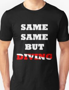 Same same but Diving T-Shirt