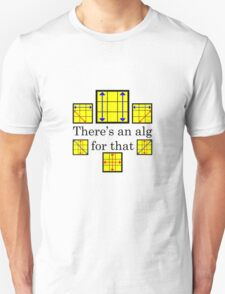 There's an alg for that Unisex T-Shirt