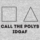 Call the poly's IDGAF by Trent Mahony