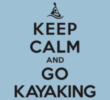 Keep Calm and Go Kayaking LS by rachaelroyalty
