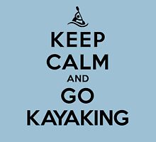 Keep Calm and Go Kayaking LS Unisex T-Shirt