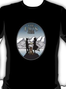 The Facts were These... T-Shirt