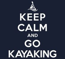 Keep Calm and Go Kayaking DS by rachaelroyalty
