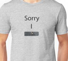sorry i silver  Unisex T-Shirt