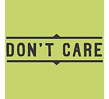 Don't care Photographic Print