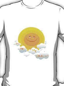 You Are My Sunshine! T-Shirt