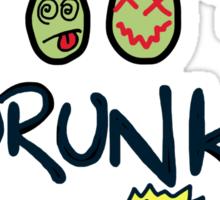 I'm too drunk to drive Sticker