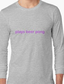 Plays Beer Pong - CoolGirlTeez Long Sleeve T-Shirt