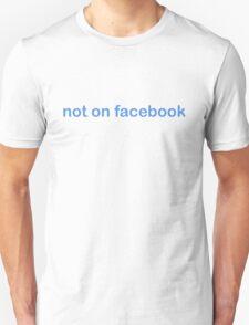 Not On Facebook - CoolGirlTeez Unisex T-Shirt