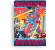 Have A Smashing Birthday! card Canvas Print