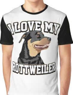 I LOVE MY ROTTWEILER Graphic T-Shirt