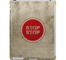 Stop Saying Stop iPad Case/Skin