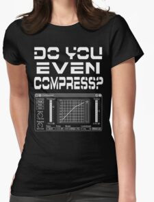 Do you even compress? (White Text) Womens Fitted T-Shirt