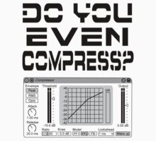 Do you even compress? (Black Text) by Pegasi Designs