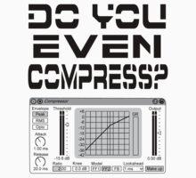 Do you even compress? (Black Text) T-Shirt