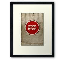 Stop Saying Stop Framed Print