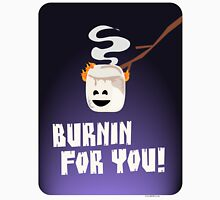 Burnin For You Unisex T-Shirt