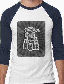 I Only Wear Sunglasses At Night Men's Baseball ¾ T-Shirt