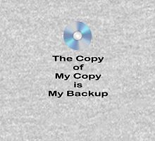 The Copy of My Copy is My Backup Unisex T-Shirt
