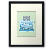 You can't hack into a typewriter  Framed Print