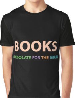 Books: chocolate for the brain. Graphic T-Shirt