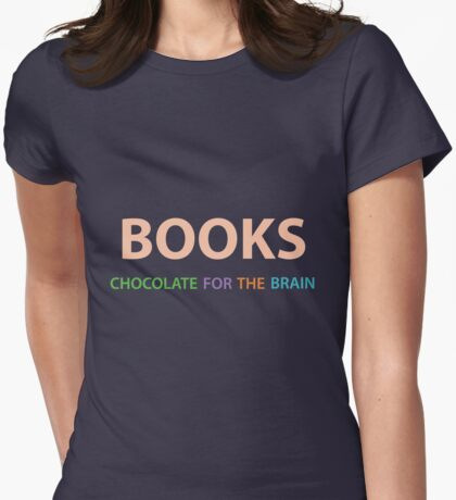 Books: chocolate for the brain. Womens Fitted T-Shirt