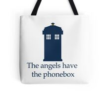 Doctor Who - The angels have the phonebox Tote Bag