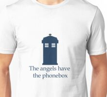 Doctor Who - The angels have the phonebox Unisex T-Shirt