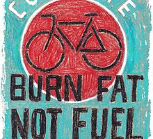 Burn Fat Not Fuel by CYCOLOGY