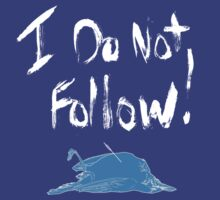 I Do Not Follow by colossoul