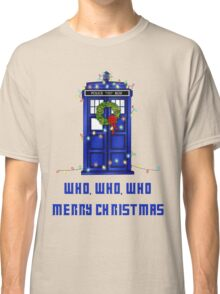Who, Who, Who, Merry Christmas  Classic T-Shirt