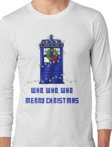 Who, Who, Who, Merry Christmas  Long Sleeve T-Shirt