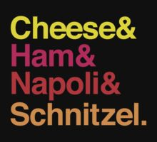 Cheese & Ham & Napoli & Schnitzel - Coloured by parmadaze