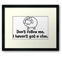 Don't follow me. Framed Print
