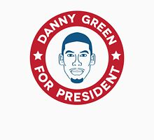 Danny Green for President Unisex T-Shirt