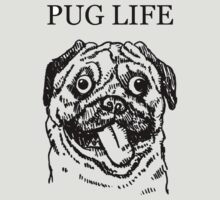 Pug Life by crockers