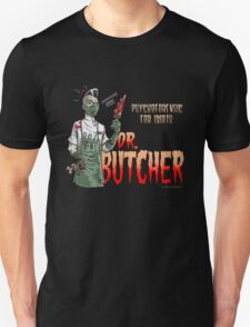 Dr. Butcher Unisex T-Shirt
