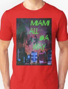 Miami all da way T-Shirt