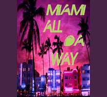 Miami all da way 1 Unisex T-Shirt