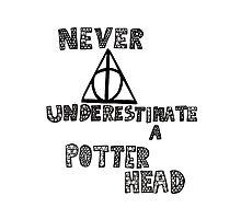 Never Underestimate a Potterhead. Photographic Print