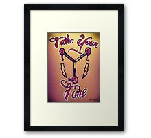 Take your fluxing time! Framed Print
