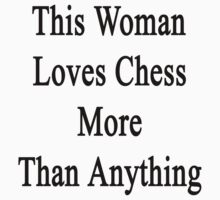 This Woman Loves Chess More Than Anything  by supernova23
