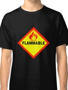 flammable waring signal Classic T-Shirt