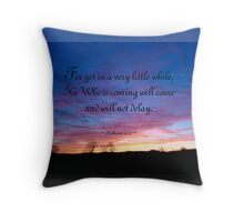 The Coming One-Heb 10:37 Throw Pillow