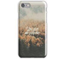 You give me purpose iPhone Case/Skin